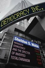 Democracy Incorporated : Managed Democracy and the Specter of Inverted...