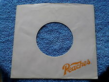 "PEACHES ~ VINTAGE ORIGINAL ~ RECORD COMPANY SLEEVE ~ 7"" SINGLE 45 RPM"