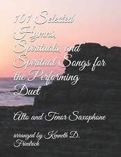 101 Selected Hymns, Spirituals, and Spiritual Songs-alto and tenor sax