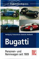 Bugatti Personen- und Rennwagen seit 1909 (typenkompass)