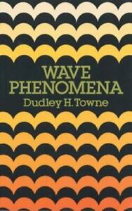 Wave Phenomena by Dudley H. Towne