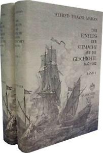 Mahan, Der Einfluß der Seemacht auf die Geschichte. 2 Bde. - Nachdr. Ausg. 1889