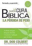 La nueva cura biblica para la perdida de peso: Verdades antiguas, remedios natur