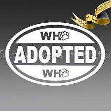 WHO ADOPT OVAL Paw Vinyl Decal Sticker Die Cut RESCUE SAVED DOG PET LOVE CAT