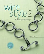Wire Style 2  45 New Jewelry Designs by Denise Peck Paperback Book and DVD
