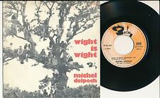 "MICHEL DELPECH 45 TOURS 7"" FRANCE WIGHT IS WIGHT"