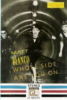 Matt Bianco .. Whose Side Are You On.. Import Cassette Tape