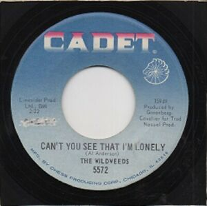 NORTHERN SOUL - THE WILDWEEDS - CAN'T YOU SEE THAT I'M LONELY - CADET - US 1967