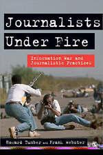 Journalisten unter Beschuss: Informationen Krieg und journalistischen Praktiken ...