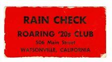 Unusual Vintage Roaring 20's Club, Watsonville, California, Rain Check Token
