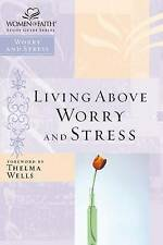 Living Above Worry and Stress (Women of Faith Study Guide)-ExLibrary