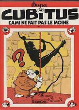 CUBITUS n°9. L'ami ne fait pas le moine. DUPA. Lombard EO 1984. TTB