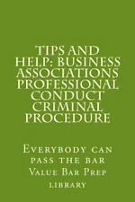 Tips and Help: Business Associations Professional Conduct Criminal Procedure...