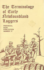 The Terminology of Early Newfoundland Loggers  (1985 softcover edition)