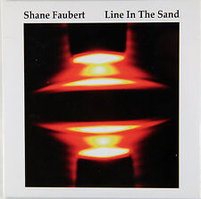 Shane Faubert - Line In The Sand (2013 CD) New & Sealed