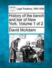 NEW History of the bench and bar of New York. Volume 1 of 2 by David McAdam