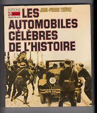 Les Automobiles Célèbres de l'Histoire - Jean-Pierre Thévoz -Voitures anciennes