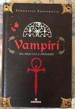 "Libro Vampiri ""da Dracula A Twilight"" Simonetta Santamaria"