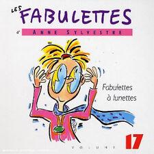 LES FABULETTES D'ANNE SYLVESTRE /VOL.17 : FABULETTES A LUNETTES (CD NEUF)
