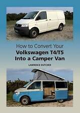 How to Convert Your Volkswagen T4/T5 into a Camper Van, Butcher, Lawrence, Very