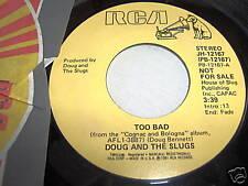 DOUG AND THE SLUGS-TOO BAD STEREO/MONO VG+ rock 45