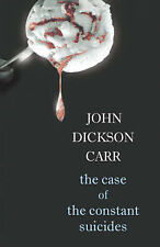 The Case of the Constant Suicides (Black Dagger Crime Series) by Carr, John Dic