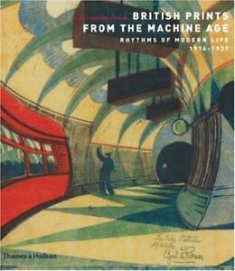 British Prints from the Machine Age: Rhythms of Modern Life 1914-1939. Ackley.#