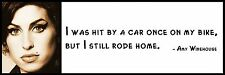 Wall Quote - Amy Winehouse -  I was hit by a car once on my bike, but I still ro