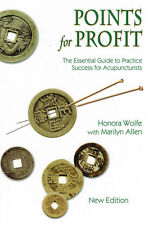 Points for Profit : The Essential Guide to Practice Success for Acupuncturists