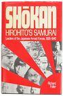 Shokan Hirohito's Samurai, Leaders Of The Japanese Armed Forces Richard Fuller