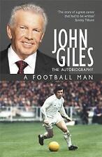 John Giles: A Football Man - My Autobiography by John Giles (Paperback, 2011)