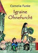 Igraine Ohnefurcht von Cornelia Funke (2007, Gebunden) PN1