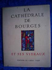 """""""la cathédrale de Bourges et ses vitraux """"de Jean verrier"""