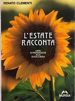 L'estate racconta. Libro della preparazione sc.Media -R. Clementi - Libro nuovo!