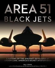 AREA 51 BLACK JETS A HISTORY OF THE AIRC - BILL YENNE (HARDCOVER) NEW