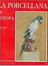 ROSA GILDA LA PORCELLANA IN EUROPA BRAMANTE 1966 I° EDIZ.