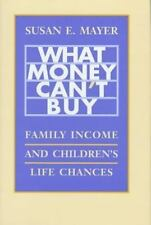 What Money Can't Buy: Family Income and Children's Life Chances-ExLibrary