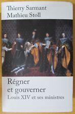 REGNER et GOUVERNER de M. STOLL et T. SARMANT LOUIS XIV et ses MINISTRES 2010