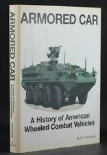 Armored Car A History of American Wheeled Combat Vehicles R P Hunnicutt HC DJ