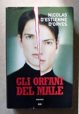 Nicolas D'Estienne D'orves, Gli orfani del male, Ed. MondoLibri, 2008
