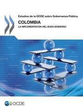 Colombia : La Implementacion Del Buen Gobierno by Oecd (2014, Paperback)