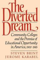 The Diverted Dream: Community Colleges and the Promise of Educational Opportuni