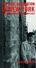 Beat Generation in New York: A Walking Tour of Jack Kerouac's City by Morgan, B