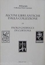 Alcuni libri antichi dalla collezione di Paolo Gnerucci di Cortona - Collana Bib