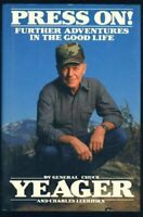 Press on]: Further Adventures in the Good Life by Yeager, Chuck Paperback Book