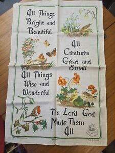 All things bright and beautiful vintage tea towel. Linen/cotton blend.