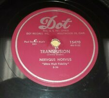 "Nervous Norvus Transfusion / Dig 1956 10"" 78 rpm Novelty Rock Dot Records 15470"