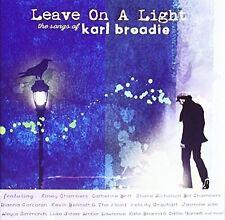 Various Artists - Leave On A Light: Songs Of Karl Broadie / Various [New CD] Aus