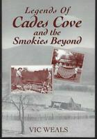 Legends of Cades Cove and the Smokies Beyond by Vic Weals Southern History