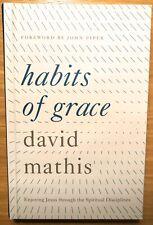 Habits of Grace : Enjoying Jesus Through the Spiritual Disciplines by David...